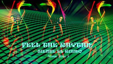 FEEL THE RHYTHM - SIENTE EL RITMO